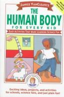 Cover of: Janice VanCleave's the human body for every kid