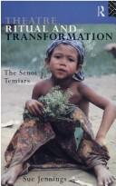 Cover of: Theatre, ritual, and transformation: the Senoi Temiars
