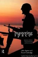 Cover of: Mastering space | John A. Agnew