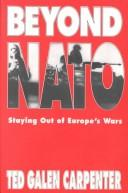 Cover of: Beyond NATO: staying out of Europe's wars