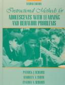 Instructional methods for adolescents with learning and behavior problems by Patrick J. Schloss