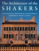 Cover of: The architecture of the Shakers