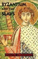 Cover of: Byzantium and the Slavs