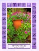 Cover of: The container gardener