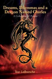 Cover of: Dreams, Dilemmas and a Dragon Named Charles | Star LaBranche