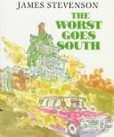 Cover of: The worst goes South by Stevenson, James