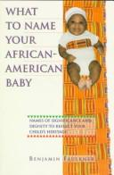 Cover of: What to name your African-American baby