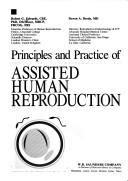 Cover of: Principles and practice of assisted human reproduction | R. G. Edwards