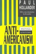 Cover of: Anti-Americanism: critiques at home and abroad 1965-1990