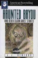 Cover of: Haunted Bayou, and other Cajun ghost stories