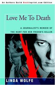Cover of: Love Me To Death | Linda Wolfe