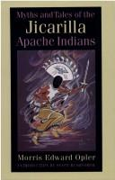 Cover of: Myths and tales of the Jicarilla Apache Indians