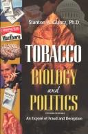 Cover of: Tobacco, biology & politics