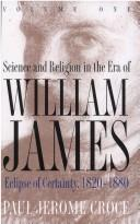 Cover of: Science and religion in the era of William James | Paul Jerome Croce