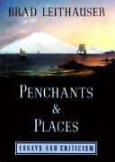Cover of: Penchants & Places: essays and criticism