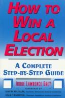 How to win a local election by Lawrence Grey