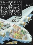 Cover of: The X-ray picture book of fantastic transport machines
