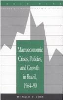 Cover of: Macroeconomic crises, policies, and growth in Brazil, 1964-90