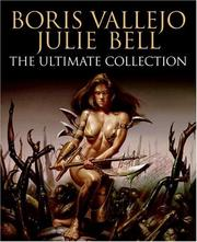 Cover of: Boris Vallejo and Julie Bell: The Ultimate Collection