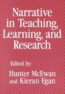 Cover of: Narrative in teaching, learning, and research |