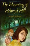 Cover of: The Haunting of Holroyd Hill