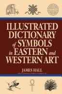 Cover of: Illustrated dictionary of symbols in eastern and western art
