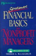 Cover of: Streetsmart financial basics for nonprofit managers | Thomas A. McLaughlin
