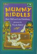 Cover of: Mummy riddles | Katy Hall
