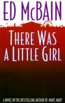 Cover of: There was a little girl | Ed McBain