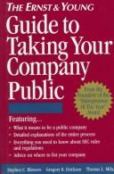 Cover of: The Ernst & Young guide to taking your company public