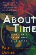 Cover of: About time: Einstein's unfinished revolution