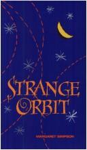 Cover of: Strange orbit | Simpson, Margaret