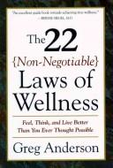 Cover of: The 22 non-negotiable laws of wellness
