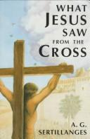 Cover of: What Jesus saw from the cross