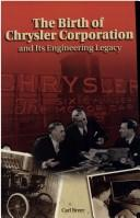 Cover of: birth of Chrysler Corporation and its engineering legacy | Carl Breer