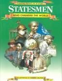 Cover of: Statesmen who changed the world | Philip Wilkinson