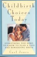 Cover of: Childbirth choices today | Carl Jones