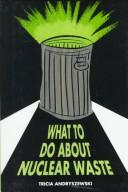 Cover of: What to do about nuclear waste