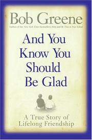 And you know you should be glad by Bob Greene