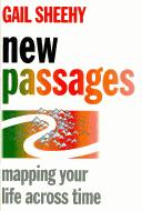 Cover of: New passages: mapping your life across time