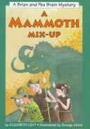 Cover of: A Mammoth Mix-Up: Starring Brian and Pea Brain
