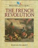 Cover of: The French Revolution | Adrian Gilbert