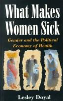 Cover of: What makes women sick | Lesley Doyal