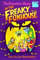 Cover of: Berenstain Bears in the Freaky Funhouse