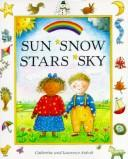 Cover of: Sun, snow, stars, sky | Catherine Anholt