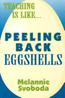 Cover of: Teaching is like--  peeling back eggshells
