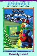 Cover of: The crazy Christmas angel mystery | Beverly Lewis