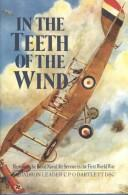 Cover of: In the teeth of the wind | C. P. O. Bartlett