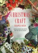 Cover of: Christmas craft source book