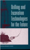 Cover of: Drilling and excavation technologies for the future | Committee on Advanced Drilling Technologies ... [et al.], National Research Council.